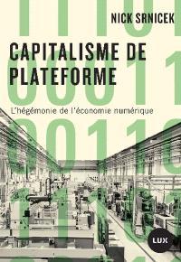 Capitalisme de plateforme  : l' hégémonie de l'économie numérique