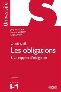Les obligations : droit civil. Volume 3, Le rapport d'obligation