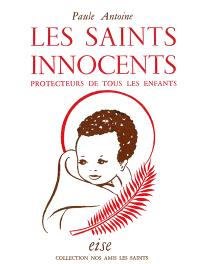Les saints innocents : protecteurs de tous les enfants