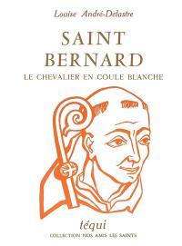 Saint Bernard : le chevalier en coule blanche