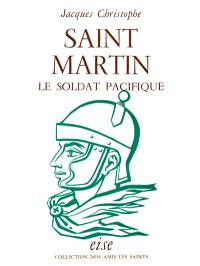 Saint Martin : le soldat pacifique