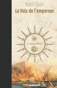 La voix de l'empereur. Volume 3, Le courage & le vent