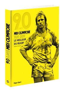 90 ans, Midi olympique : 1929-2019 : le meilleur du rugby