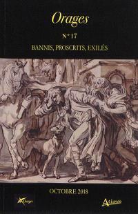 Orages. n° 17, Bannis, proscrits, exilés