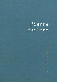 Cahier de la coopérative des littératures. n° 1, Pierre Parlant