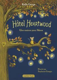 Hôtel Heartwood. Volume 1, Une maison pour Mona