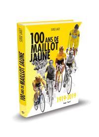 Cent ans de maillot jaune : 1919-2019