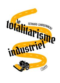 Le totalitarisme industriel