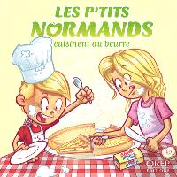 Les p'tits Normands, Les p'tits Normands cuisinent au beurre
