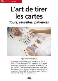L'art de tirer les cartes : tours, réussites, patiences