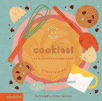 Cookies ! : an interactive recipe book : no food required !