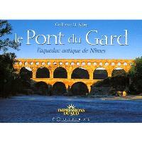Le pont du Gard : l'aqueduc antique de Nîmes