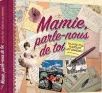 Mamie, parle-nous de toi : un livre pour préserver les souvenirs