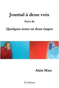 Journal à deux voix; Suivi de Quelques notes en deux étapes