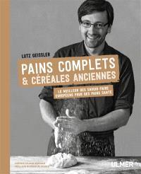 Pains complets & céréales anciennes : le meilleur des savoir-faire européens pour des pains santé
