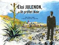 Eloi Julenon : le préfet noir = Eloi Julenon : lo préfé noir