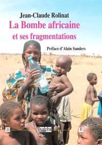 La bombe africaine et ses fragmentations