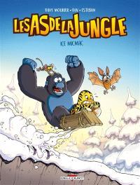 Les as de la jungle. Volume 2, Ice micmac
