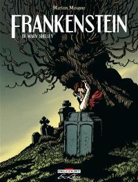 Frankenstein ou Le Prométhée moderne : de Mary Shelley