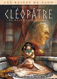 Les reines de sang, Cléopâtre, la reine fatale. Volume 2