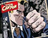 Steve Canyon. Volume 1, Horizon infini : 1947-1948