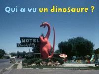 Qui a vu un dinosaure ?