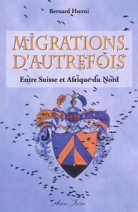 Migrations d'autrefois : entre Suisse et Afrique du Nord