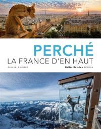Perché : la France d'en haut