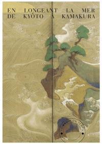 En longeant la mer de Kyôto à Kamakura = Kaidô-ki