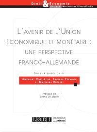 L'avenir de l'Union économique et monétaire : une perspective franco-allemande : actes du colloque du 30 mars au 1er avril 2017, Paris