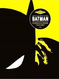 Les cahiers de la BD, hors série. n° 1, Batman : pourquoi il revient toujours