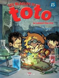 Les blagues de Toto. Volume 15, Le savant fou rire