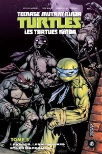 Teenage mutant ninja Turtles : les Tortues ninja. Volume 5, Les fous, les monstres et les marginaux