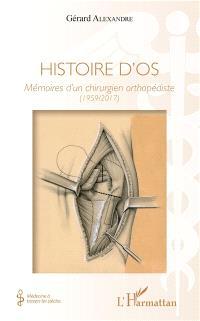 Histoire d'os : mémoires d'un chirurgien orthopédiste (1959-2017)