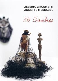Alberto Giacometti, Annette Messager : nos chambres