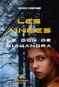 Les ainées. Volume 1, Le don de Diamandra
