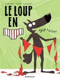 Le loup en slip. Volume 3, Slip hip hip !
