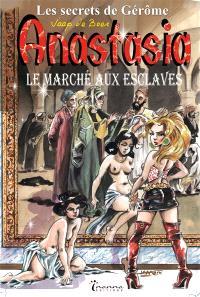 Anastasia. Volume 1, Le marché aux esclaves