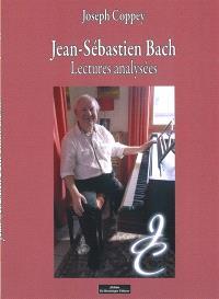 Jean-Sébastien Bach : lectures analysées. Volume 1