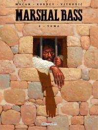 Marshal Bass. Volume 4, Yuma