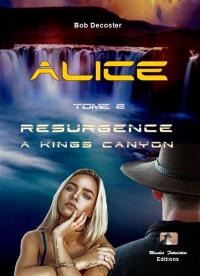 Alice. Volume 2, Résurgence à Kings Canyon