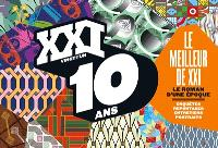 XXI, hors-série, 10 ans : le meilleur de XXI : le roman d'une époque