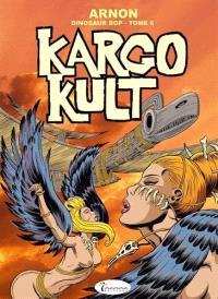 Dinosaur Bop. Volume 6, Kargo Kult