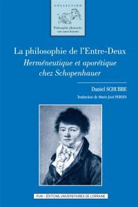 La philosophie de l'entre-deux : herméneutique et aporétique chez Schopenhauer