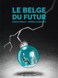 Le Belge. Volume 4, Le Belge du futur