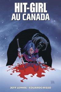 Hit-Girl. Volume 2, Hit-Girl au Canada