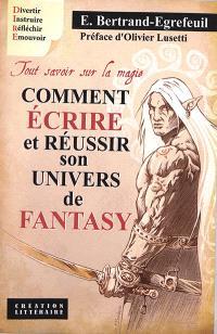 Comment écrire et réussir son univers de fantasy : tout savoir sur la magie