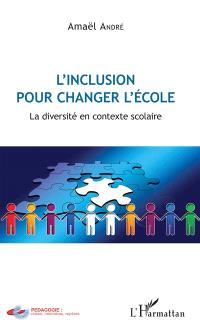L'inclusion pour changer l'école : la diversité en contexte scolaire