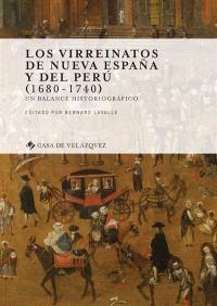 Los virreinatos de Nueva Espana y del Peru (1680-1740) : un balance historiografico