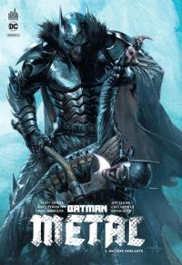 Batman metal. Volume 3, Matière hurlante